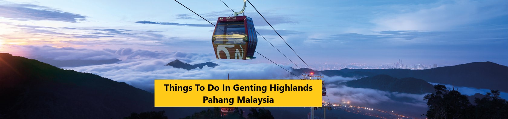 Things To Do In Genting Highlands Pahang Malaysia