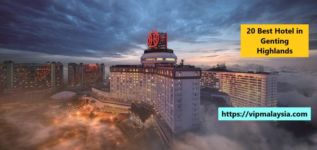 best hotel in genting highlands pahang malaysia