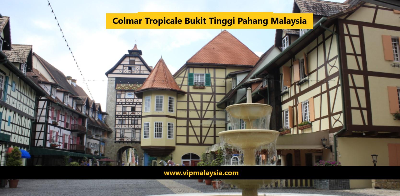Colmar Tropicale Bukit TInggi Pahang Malaysia