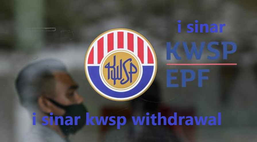 KWSP i-sinar EPF i sinar withdrawal account 1