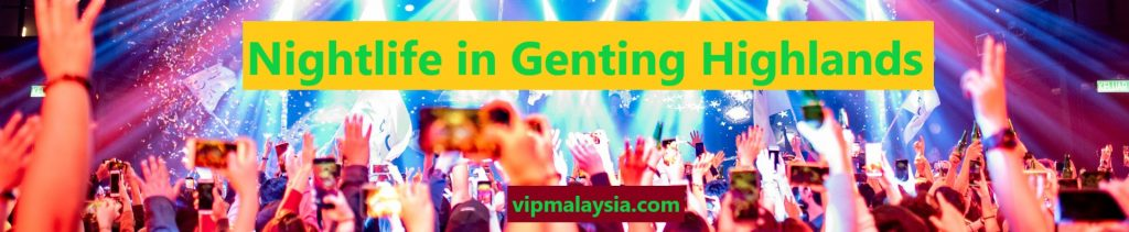 Nightlife in Genting Highlands Attraction Malaysia