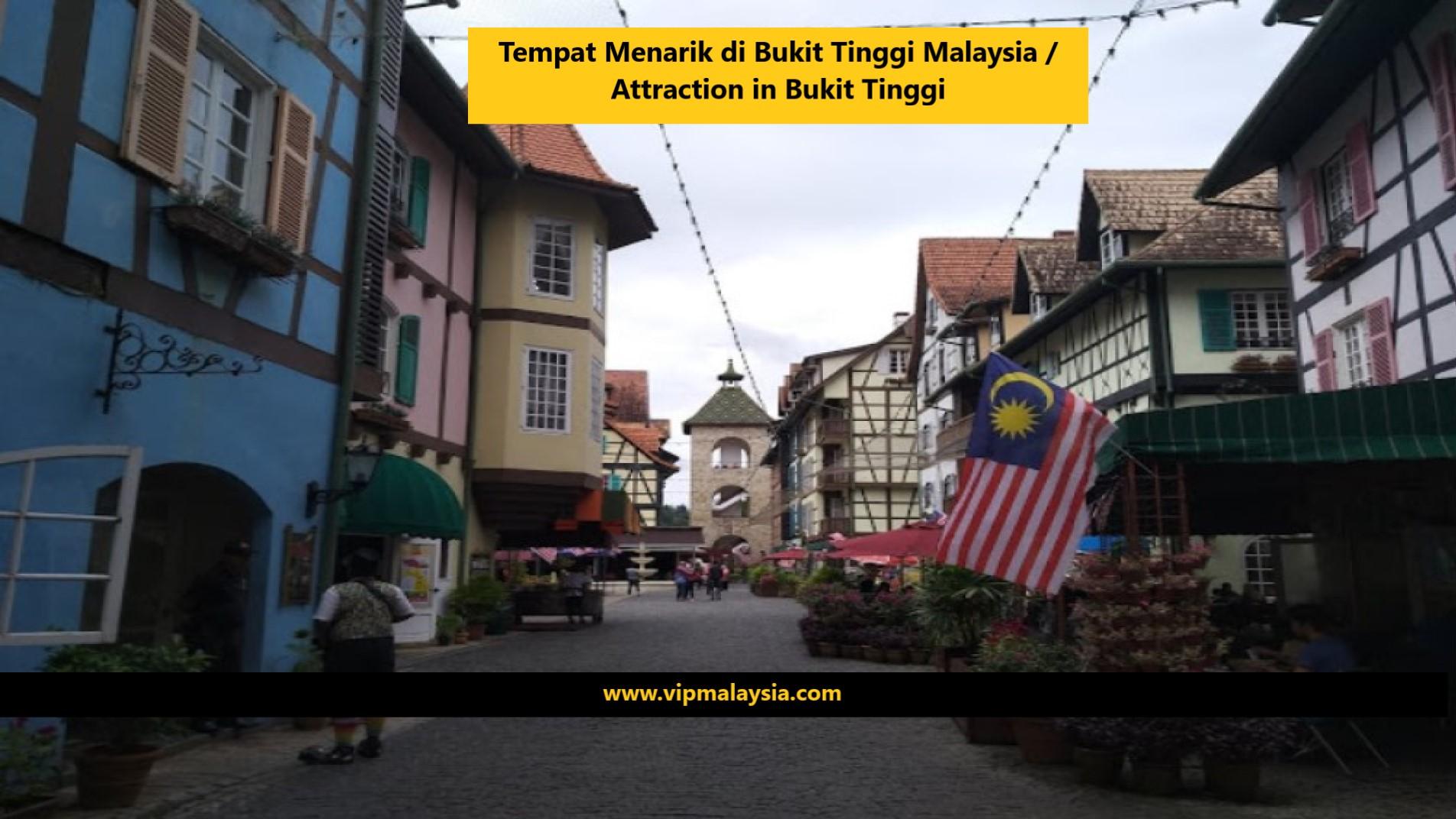 Tempat Menarik di Bukit Tinggi / Attraction in Bukit Tinggi Malaysia