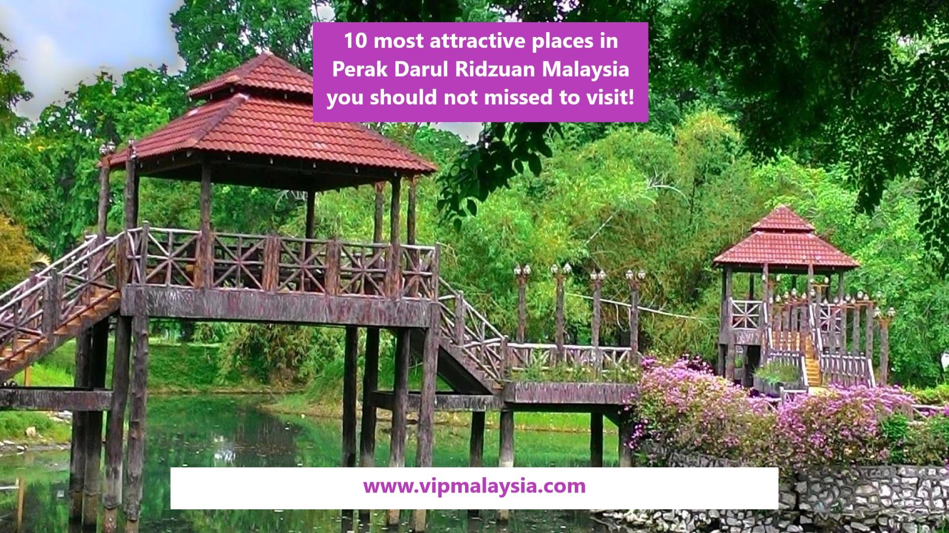10 most attractive places Perak Darul Ridzuan Malaysia
