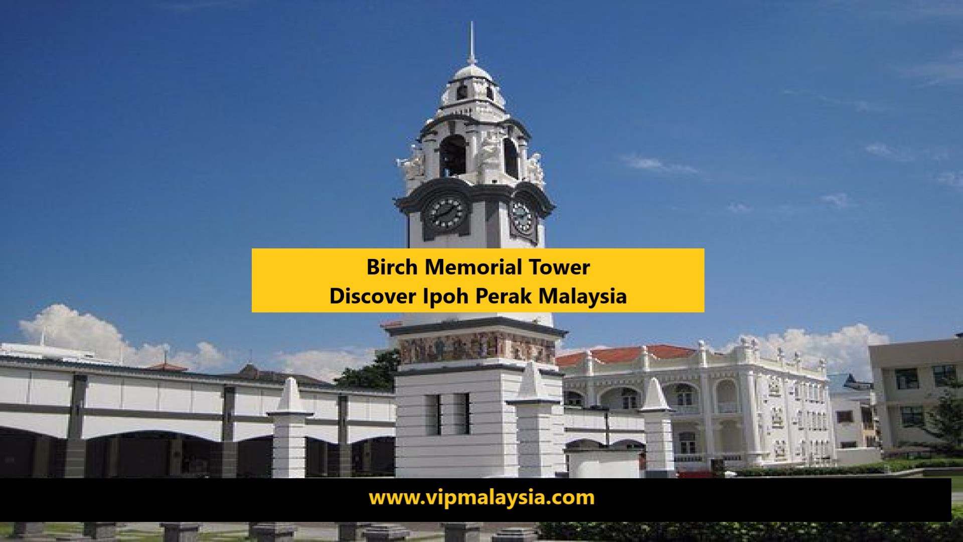 Birch Memorial Clock Tower Discover Ipoh Perak Malaysia