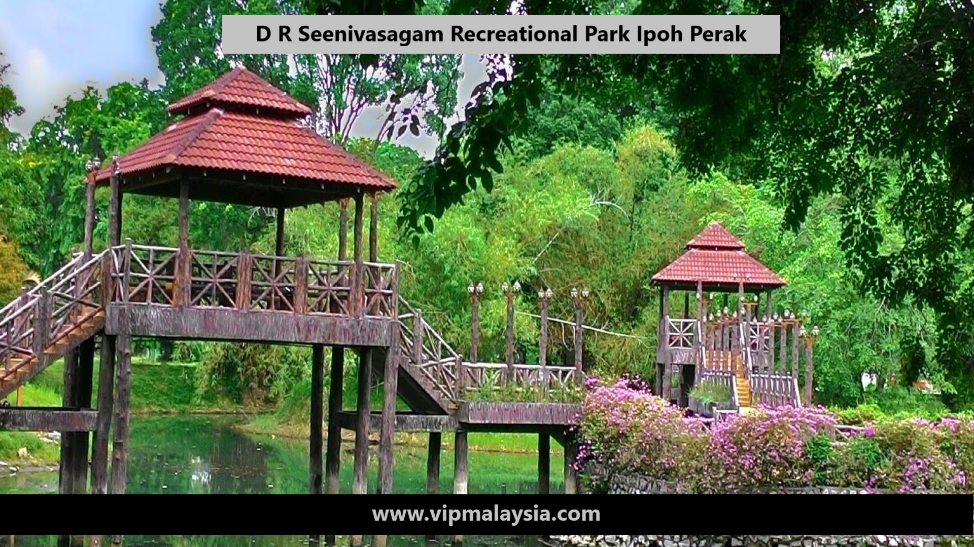 D R Seenivasagam Recreational Park Ipoh Perak Malaysia