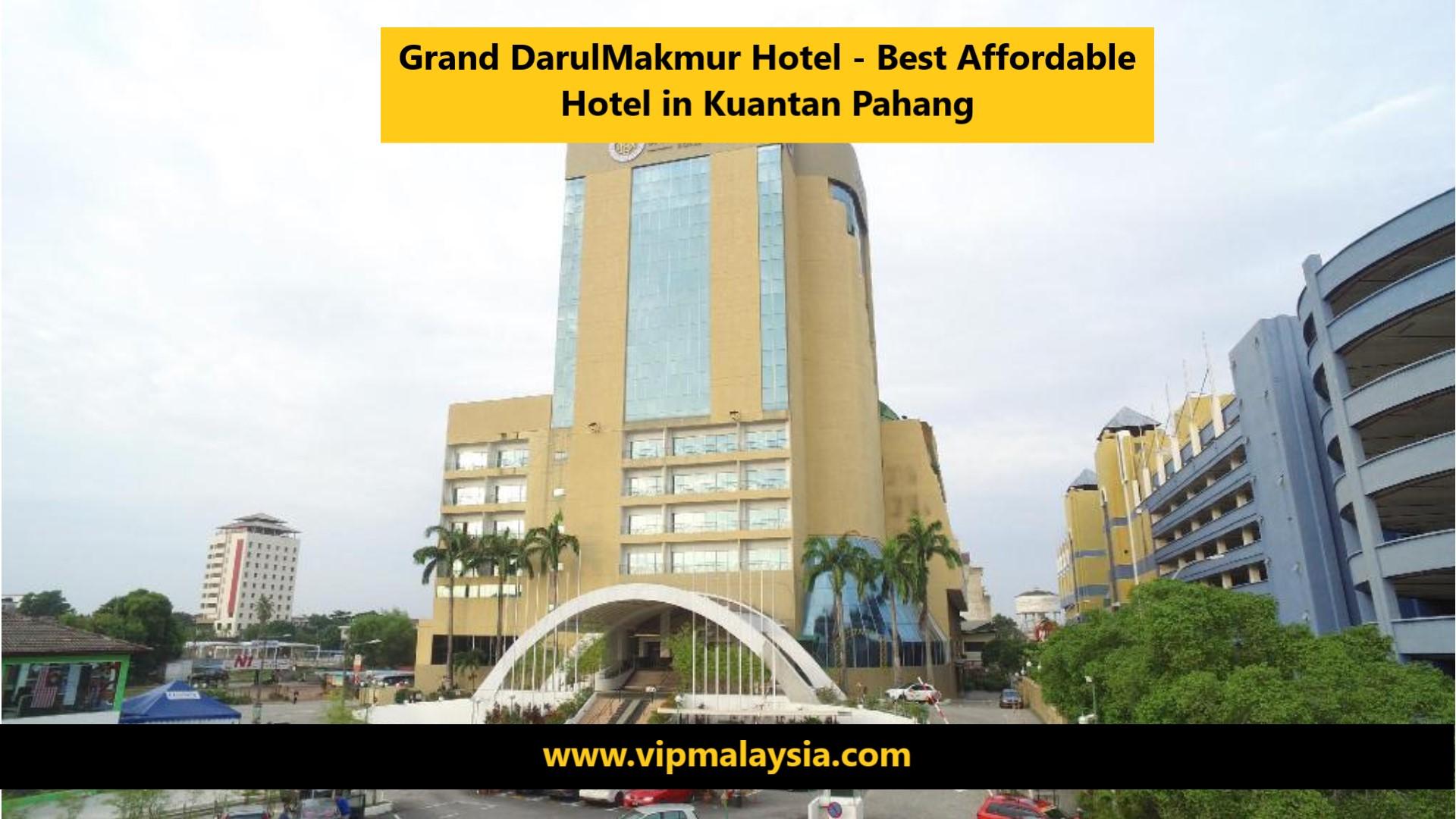 Grand DarulMakmur Hotel Kuantan Pahang Malaysia